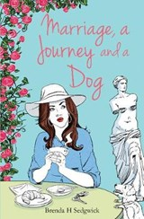 Marriage, A Journey and A Dog | Brenda H Sedgwick |
