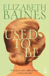 Used to Be | Elizabeth Baines |
