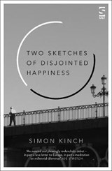Two Sketches of Disjointed Happiness | Simon Kinch |