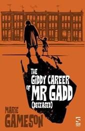 Giddy Career of Mr Gadd (deceased)