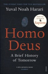 Homo deus: a brief history of tomorrow | Yuval Noah Harari |