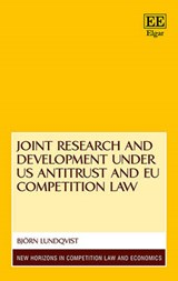 Joint Research and Development under US Antitrust and EU Competition Law | Bjorn Lundqvist |