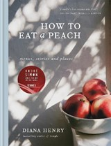 How to eat a peach | Diana Henry |
