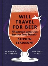 Will Travel for Beer | Stephen Beaumont |