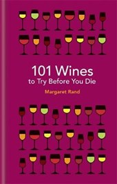 101 wines to try before you die | Margaret Rand |