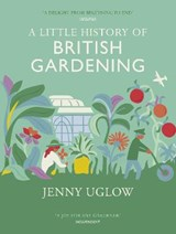 Little History Of British Gardening | Jenny Uglow |