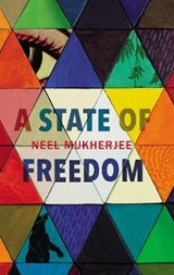 State of freedom | Neel Mukherjee |