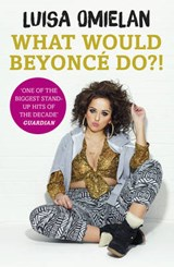 What Would Beyonce Do?! | Luisa Omielan |