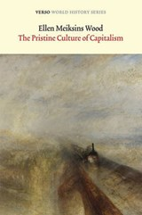 Pristine Culture of Capitalism | Ellen Meiksins Wood |