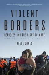 Violent Borders | Reece Jones |
