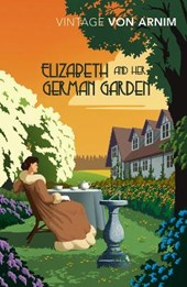 Elizabeth and her German Garden | Elizabeth Von Arnim |