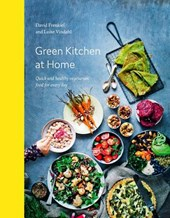 Green kitchen at home : quick and healthy vegetarian food for everyday