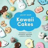 Kawaii cakes | Juliet Sear |