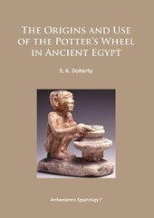 The Origins and Use of the Potter's Wheel in Ancient Egypt