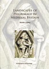 Landscapes of Pilgrimage in Medieval Britain