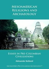 Mesoamerican Religions and Archaeology