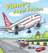 Busy Wheels: Plane's Royal Rescue | Peter Bently |