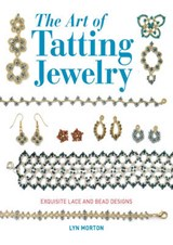 The Art of Tatting Jewelry | Lyn Morton |