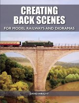 Creating Back Scenes for Model Railways and Dioramas | David Wright |