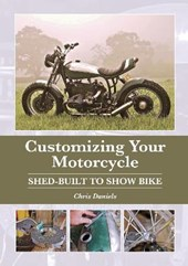 Customizing Your Motorcycle | Chris Daniels |