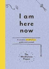 I Am Here Now | The Mindfulness Project |