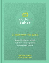 Modern Baker: A New Way To Bake | Melissa Sharp |