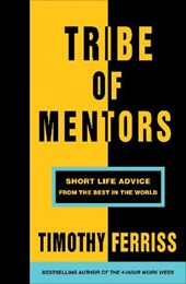 Tribe of mentors | Timothy Ferris |