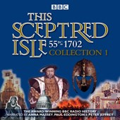 This Sceptred Isle: Collection 1: 55BC -