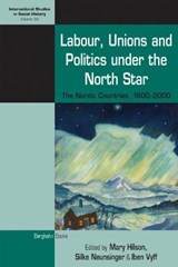 Labour, Unions and Politics under the North Star | Hilson Neunsinger Vyff |