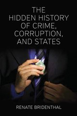 Hidden History of Crime, Corruption, and States | Renate Bridenthal |
