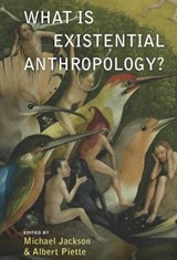 What Is Existential Anthropology? | Albert Piette |