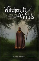 Witchcraft…into the Wilds | Rachel Patterson |
