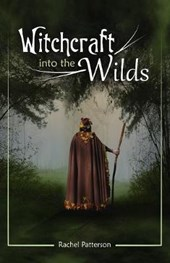 Witchcraft...into the Wilds | Rachel Patterson |