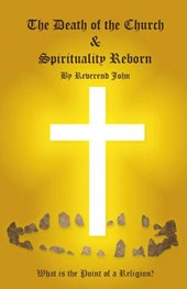Death of the Church and Spirituality Reborn