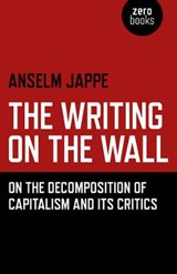 Writing on the Wall | Anselm Jappe |