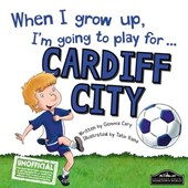 When I Grow Up I'm Going to Play for Cardiff