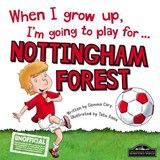 When I Grow Up I'm Going to Play for Nottingham Forest | Gemma Cary |