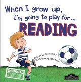 When I Grow Up I'm Going to Play for Reading | Gemma Cary |