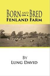 Born and Bred on a Fenland Farm
