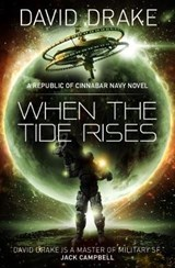 When the Tide Rises (The Republic of Cinnabar Navy series #6 | David Drake |