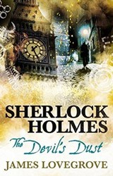 Sherlock holmes The devil's dust | James Lovegrove |