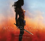 Wonder woman: the art and making of the film | Sharon Gosling |