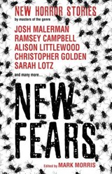 New Fears - New Horror Stories by Masters of the Genre | Mark Morris |