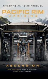 Pacific Rim Uprising - Ascension | Greg Keyes |