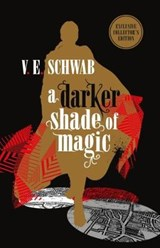 Darker Shade of Magic: Collector's Edition | Ve Schwab |
