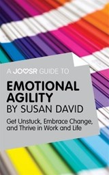 Joosr Guide to... Emotional Agility by Susan David | Joosr |