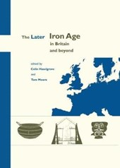 Later Iron Age in Britain and Beyond | Tom Moore |