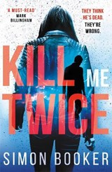 Kill Me Twice | Simon Booker |