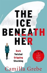 Ice Beneath | Camilla Grebe |