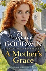 Mother's grace | Rosie Goodwin |